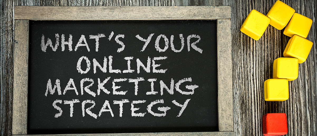 What's Your Online Strategy?